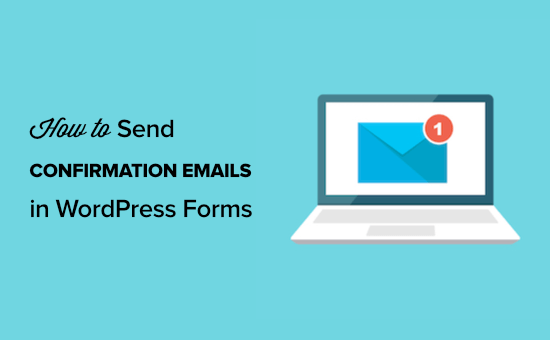 How to send confirmation emails after WordPress form submission