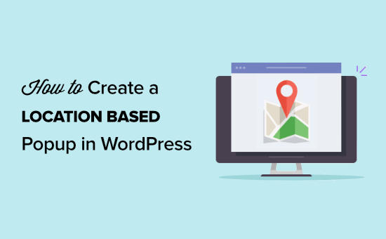 How to create a WordPress popup based on location
