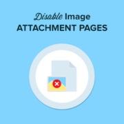 How to Disable Image Attachment Pages in WordPress