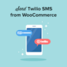 How to Send Twilio Notifications from WooCommerce (Step by Step)