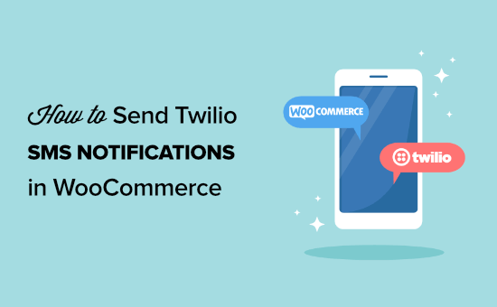 How to nonstop   Twilio SMS notifications from WooCommerce