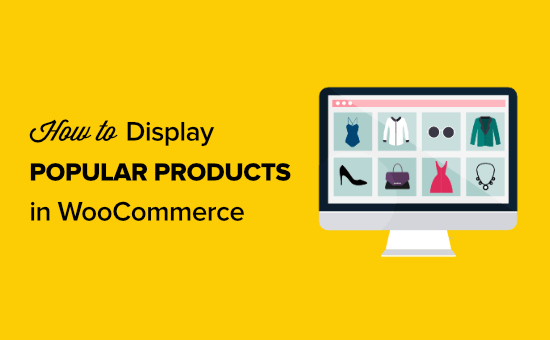 How to display popular products on WooCommerce product pages