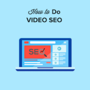 How to Properly Setup Video SEO in WordPress (Step by Step)