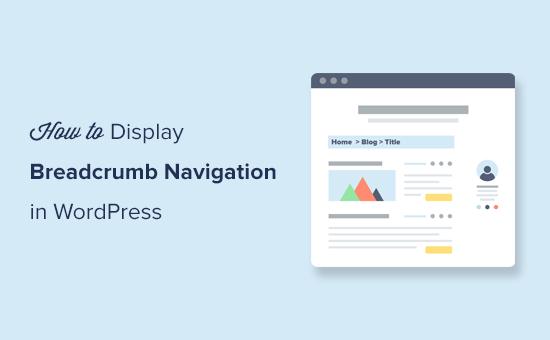 Easily display breadcrumb navigation links in WordPress