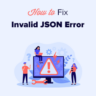 How to Fix The Invalid JSON Error in WordPress