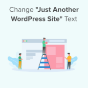 "How to Change the ""Just Another WordPress Site"" Text (Easy Way)"