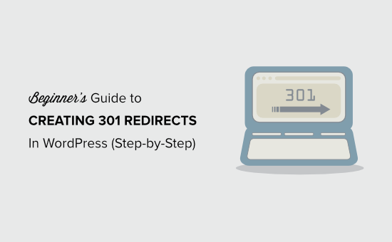 Beginners Guide to Creating 301 Redirects in WordPress