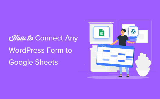How to connect any WordPress forms to Google Sheets (the easy way)