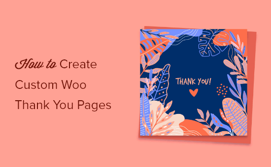 How to easily create custom WooCommerce thank you pages