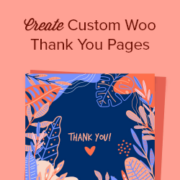 """How to """"Easily"""" Create Custom WooCommerce Thank You Pages"""