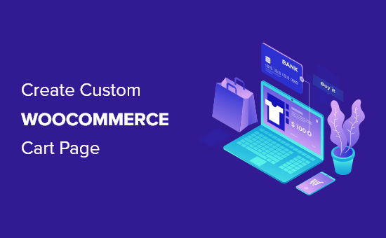 How to create a custom WooCommerce cart page (no coding)