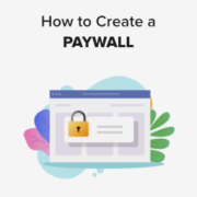 How to Create a Paywall in WordPress (with Preview Options)