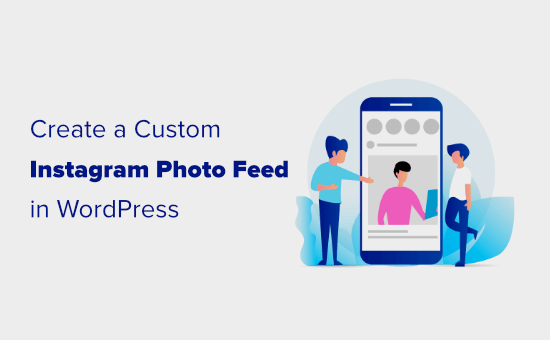 Creating a custom Instagram feed for your WordPress site