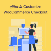 How to Customize WooCommerce Checkout Page (The Easy Way)
