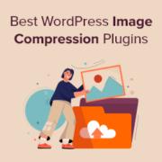 7 Best WordPress Image Compression Plugins Compared (2021)
