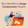 7 Best WordPress Image Compression Plugins Compared