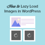 How to Easily Lazy Load Images in WordPress (2 Ways)