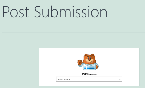 Select your post submission form from the dropdown menu