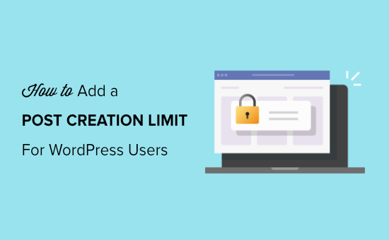 How to Add a Post Creation Limit in WordPress
