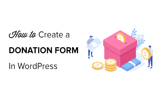 How to Create a Donate Form for Nonprofit Organization in WordPress