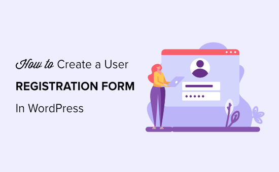 How to Create a User Registration Form