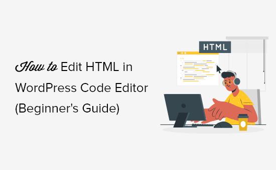 How to Edit HTML in WordPress Code Editor (Beginner's Guide)