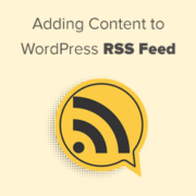 How to Completely Customize Your WordPress RSS Feeds (Easy)