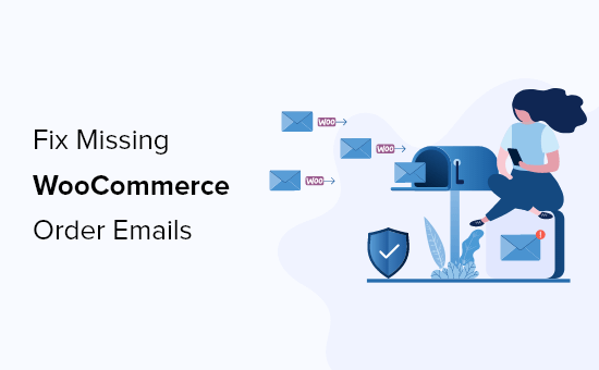 How to fix WooCommerce not sending order emails