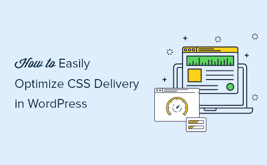 How to Easily Optimize CSS Delivery in WordPress