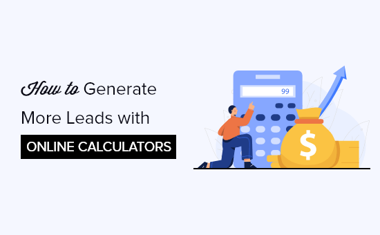 How to Generate More Leads with Free Online Calculators (Pro Tip)