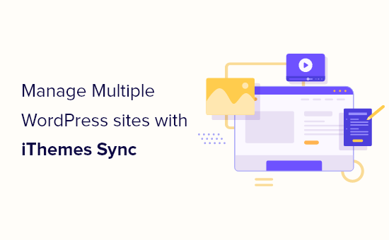 How to Manage Multiple WordPress Sites with iThemes Sync