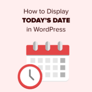 How to Display Today's Date in WordPress (2 Easy Methods)