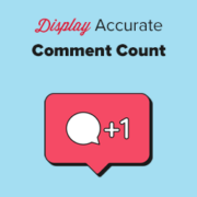 How to Display the Most Accurate Comment Count in WordPress