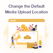How to Change the Default Media Upload Location in WordPress