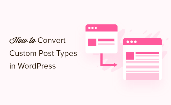 How To Switch/Convert Custom Post Types in WordPress