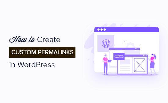 How to create custom permalinks in WordPress (step by step)