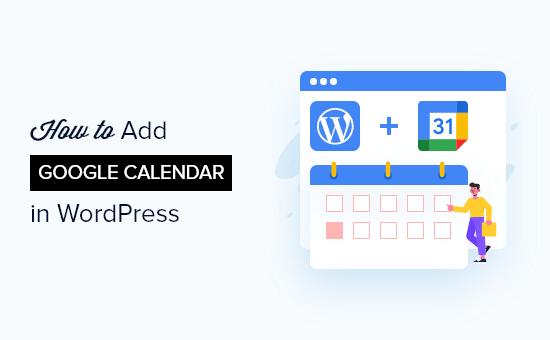 How to add Google Calendar in WordPress (step by step)