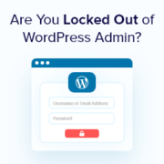 What To Do When You Are Locked Out of WordPress Admin (wp-admin)