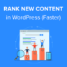 How to Rank New WordPress Content Faster