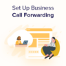 How to Set Up Business Call Forwarding From Your Website