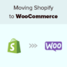 How to Properly Move from Shopify to WooCommerce (Step by Step)