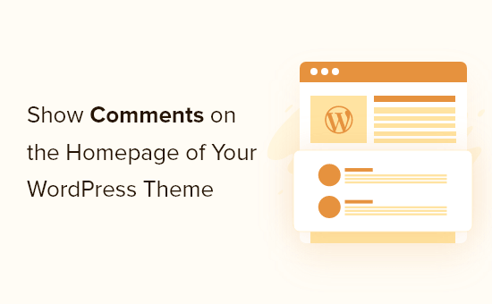 How to Show Comments on the Homepage of Your WordPress Theme