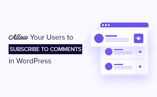 Let users subscribe to comments on your WordPress site