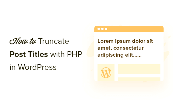 How to truncate WordPress post titles with PHP (2 ways)