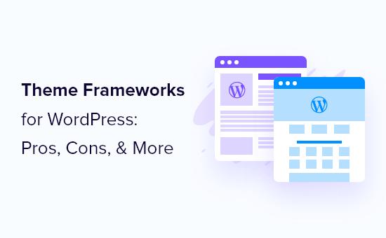 WordPress theme frameworks explained for beginners
