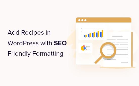 Add Recipes in WordPress with SEO Friendly Formatting