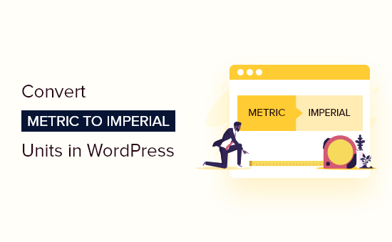 How to Convert Metric Units to Imperial in WordPress