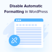How to Disable Automatic Formatting in WordPress Posts