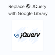 How to Replace Default WordPress jQuery Script with Google Library