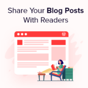 How to Share Your Blog Posts With Readers (4 Ways)